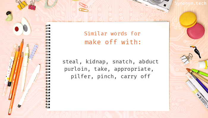 Make off with Synonyms