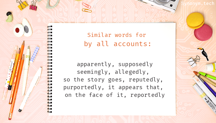 By all accounts Synonyms