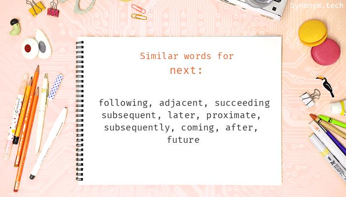 Next Synonyms