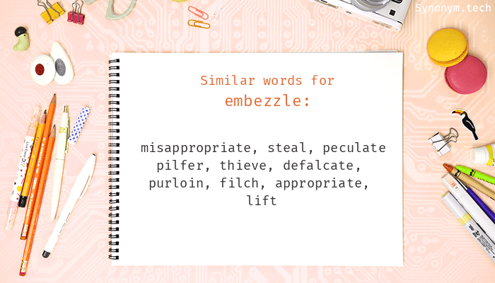 Synonyms for Embezzle