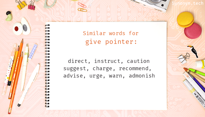Give pointer Synonyms