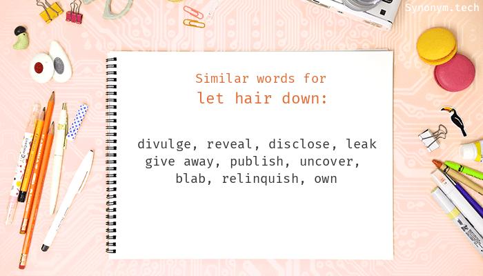 Let hair down Synonyms