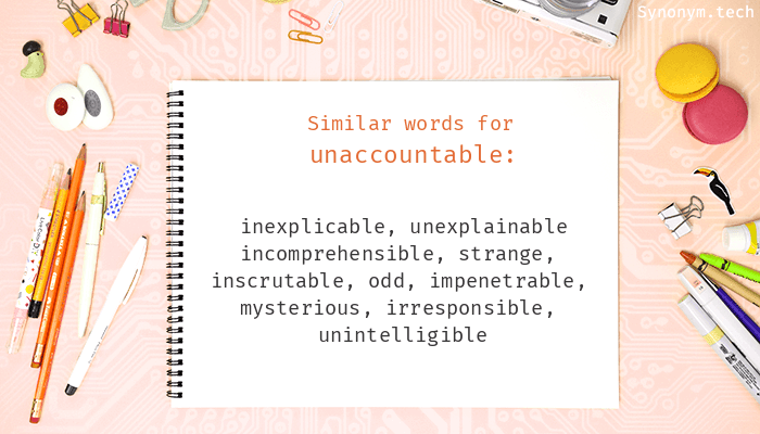 Unaccountable Synonyms