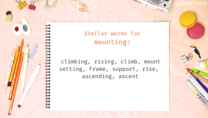Mounting Synonyms  Similar word for Mounting