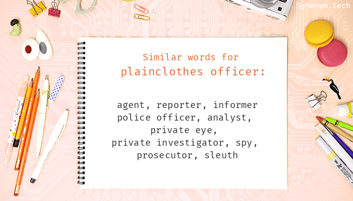 Plainclothes officer Synonyms
