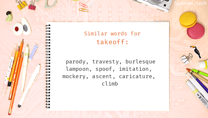 Synonyms for Takeoff