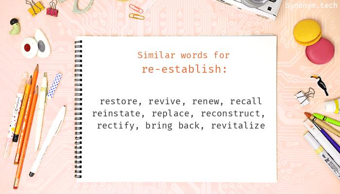 Re Establish Synonyms Similar Word For Re Establish