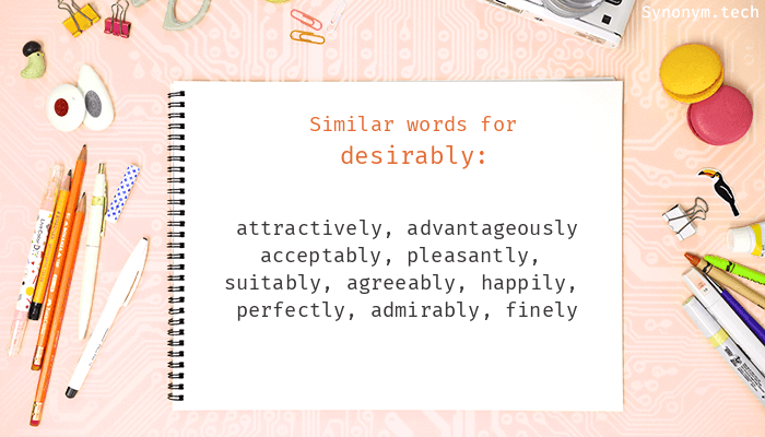 Synonyms for Desirably