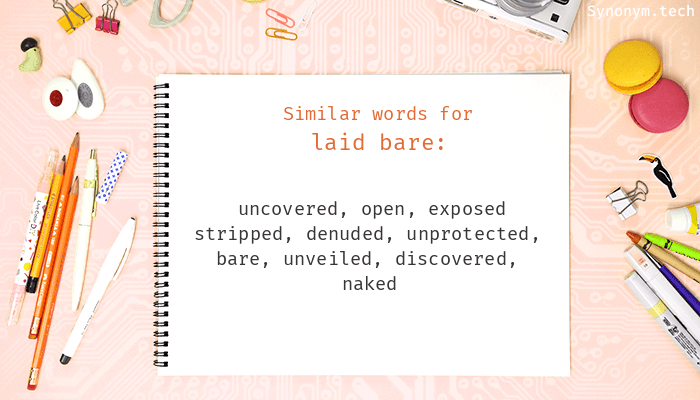 Laid bare Synonyms