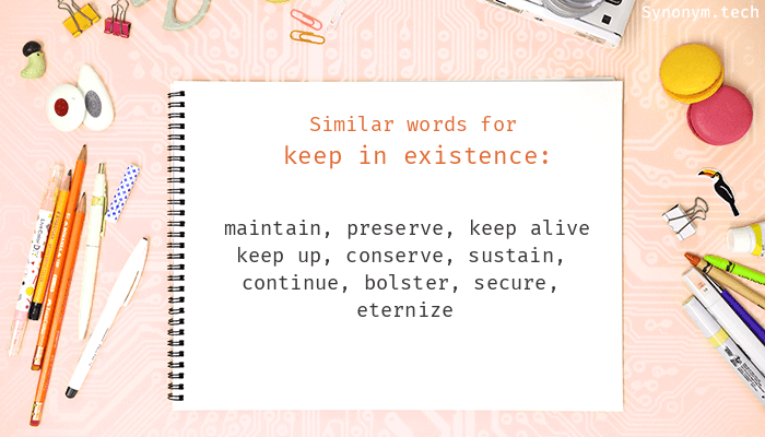 Keep in existence synonyms that belongs to phrasal verbs