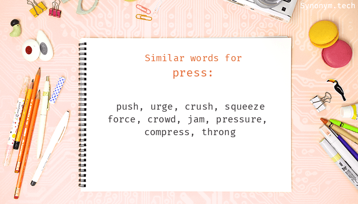 Synonyms for Press