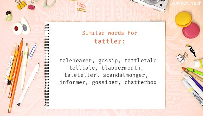 Tattler Synonyms