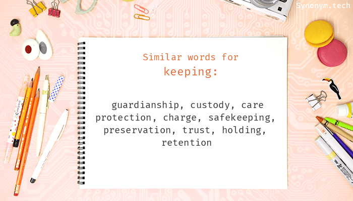 Synonyms for Keeping