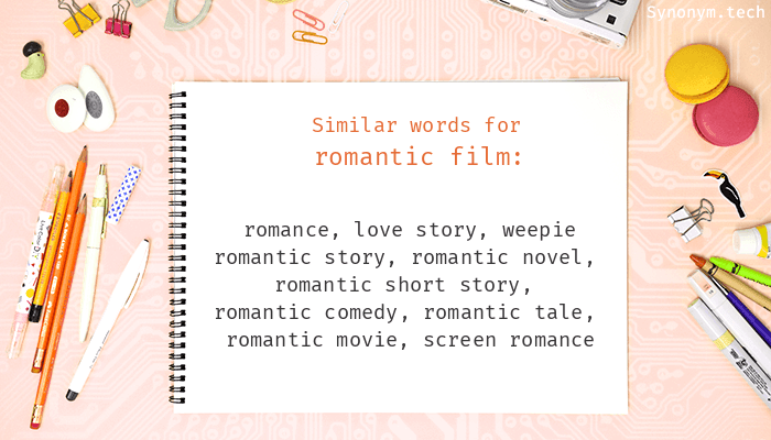 Romantic film Synonyms  Similar word for Romantic film
