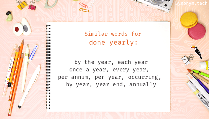 Done yearly Synonyms  Similar word for Done yearly