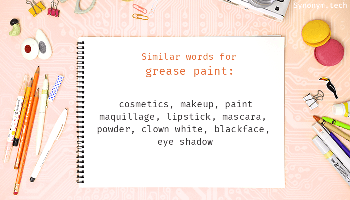 Grease Paint Synonyms Similar Word For Grease Paint - Paint synonym
