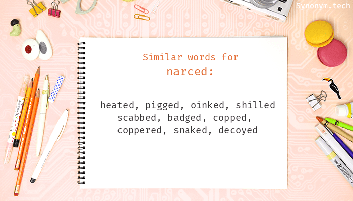 Narced Synonyms