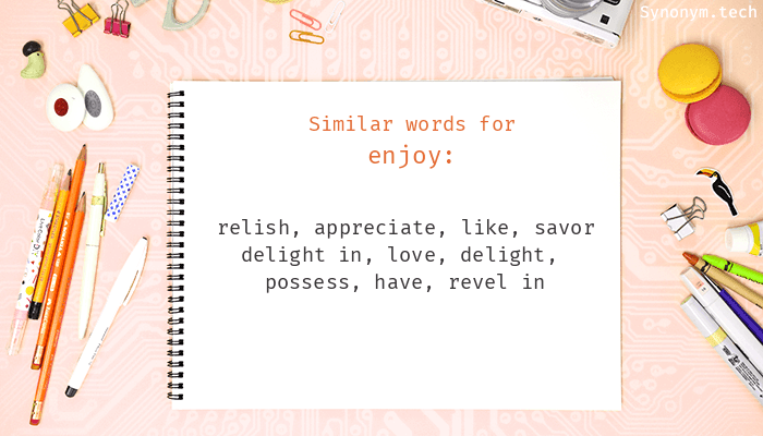 Synonyms for Enjoy
