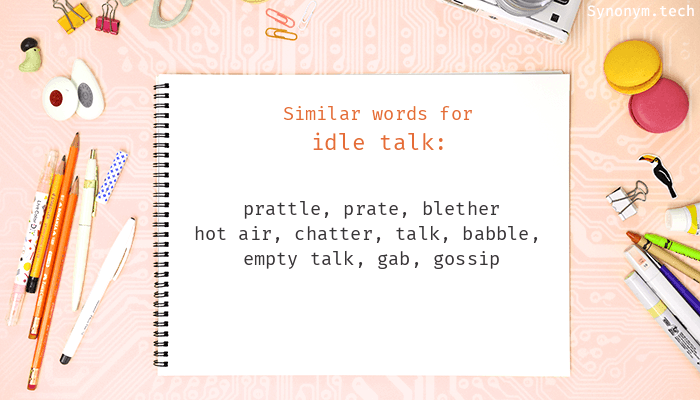 Idle talk Synonyms