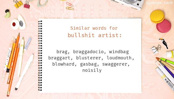Bullshit artist Synonyms  Similar word for Bullshit artist