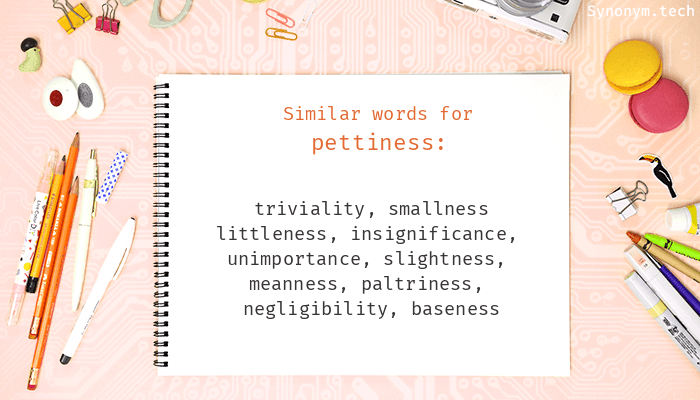 Pettiness Synonyms