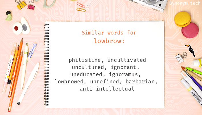 Lowbrow Synonyms