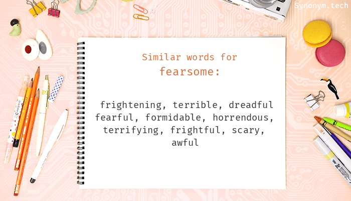 Synonyms for Fearsome
