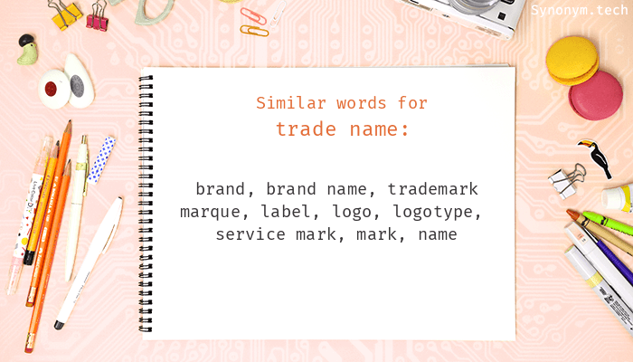 Trade name Synonyms