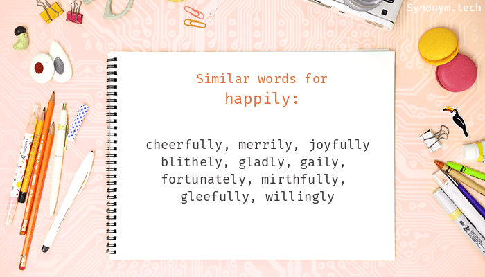 Synonyms for Happily