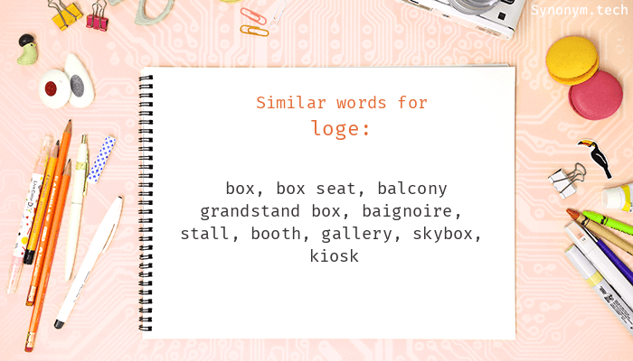 Loge Synonyms That Belongs To Phrases