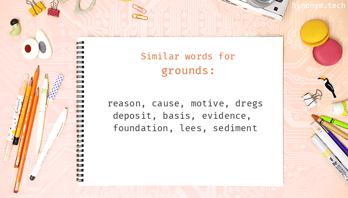 Grounds Synonyms
