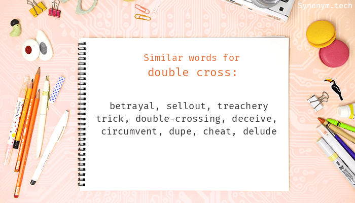 Double cross Synonyms