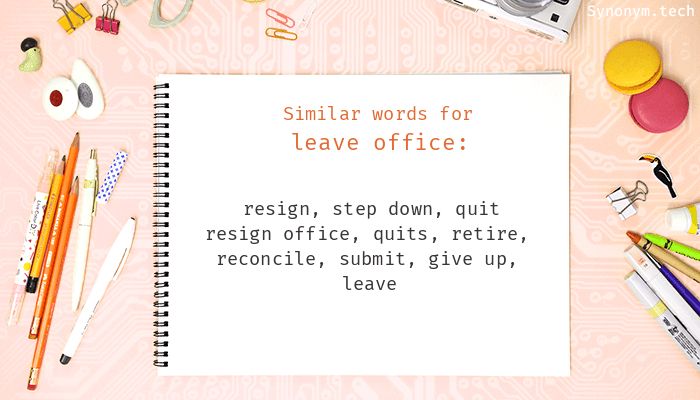 Leave office Synonyms