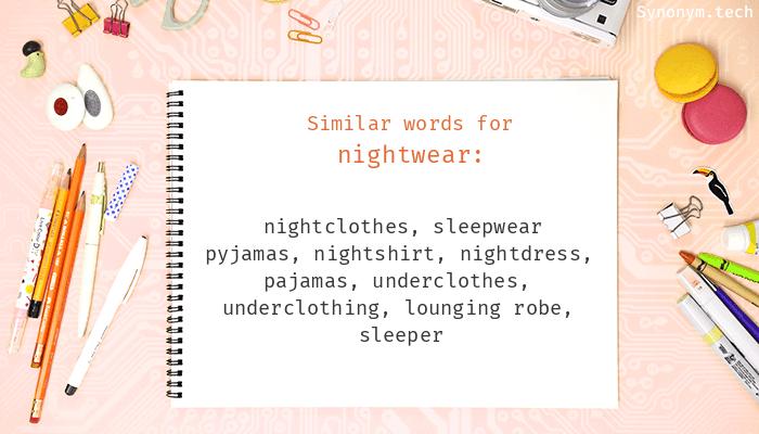 Nightwear Synonyms. Similar word for Nightwear. 0c699c33d387