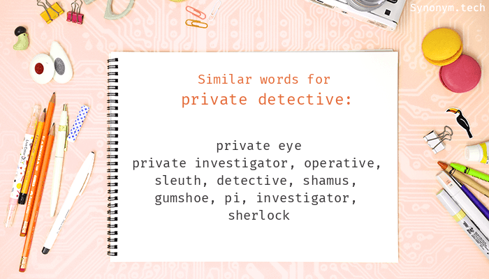 Synonyms for Private detective