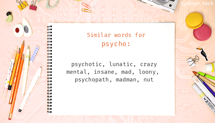 Synonyms for Psycho