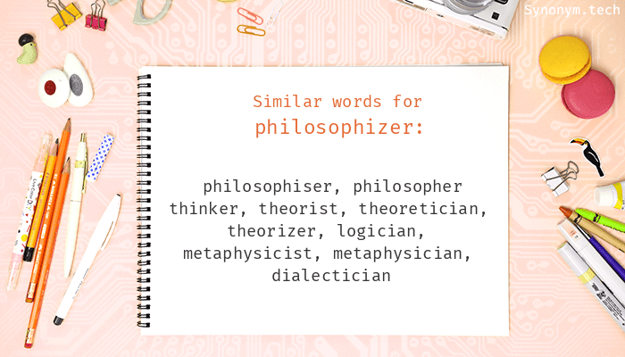 Philosophizer Synonyms