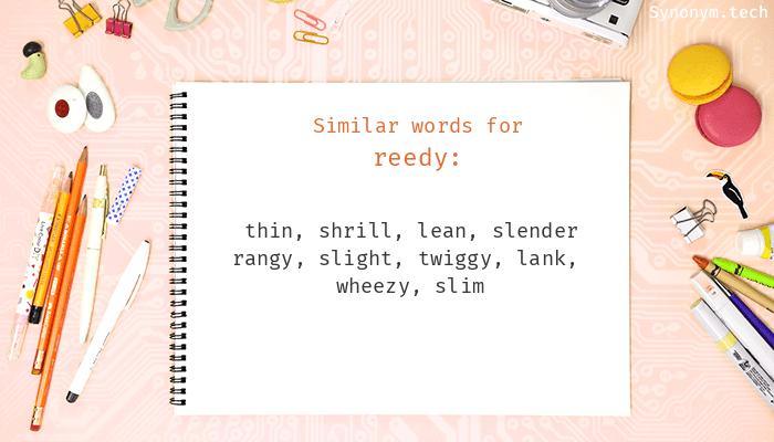 Reedy Synonyms