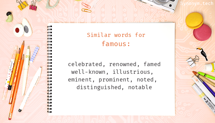 Famous Synonyms