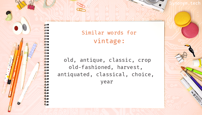 Vintage synonyms that belongs to nouns for Synonyms for vintage