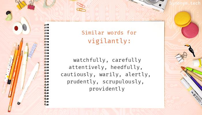 Vigilantly Synonyms