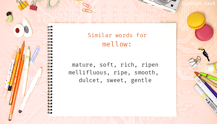 Mellow Synonyms