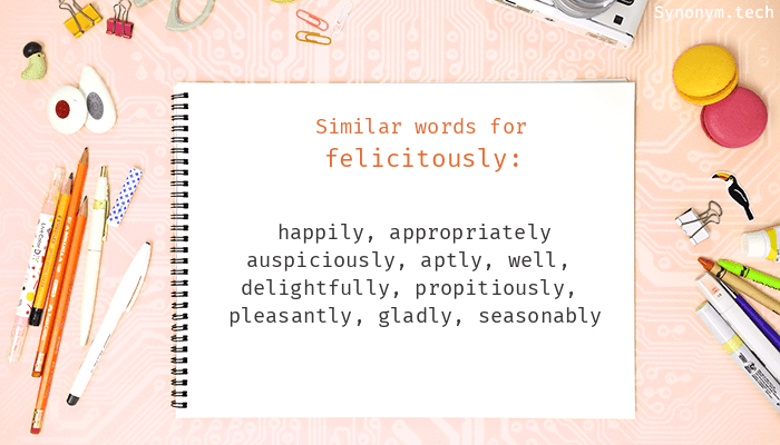 Synonyms for Felicitously