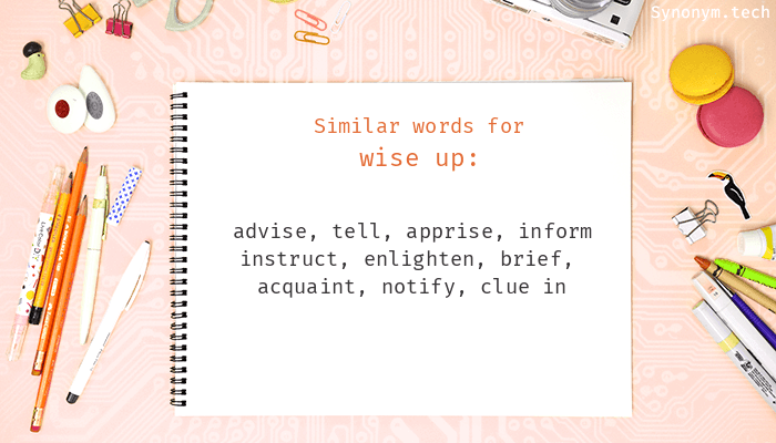 Wise up Synonyms