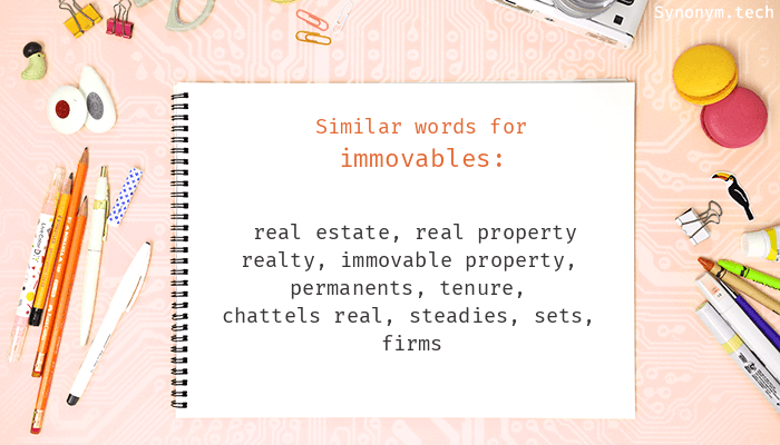 Immovables Synonyms