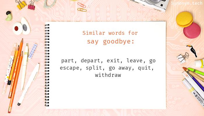 Synonym said goodbye Famous Goodbye