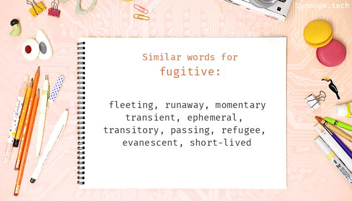 Fugitive Synonyms