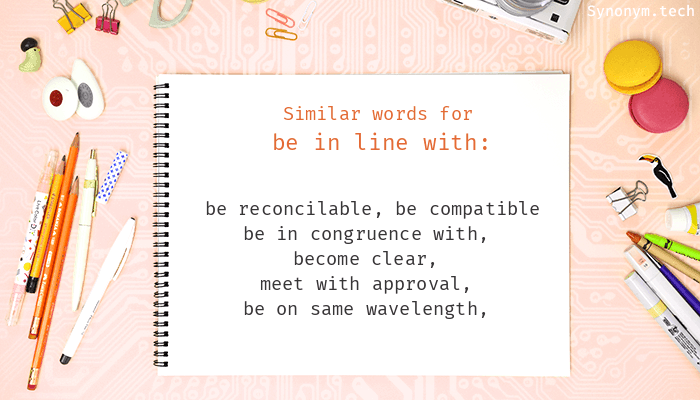 Be In Line With Synonyms Similar Word For Be In Line With