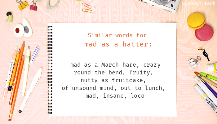 Mad as a hatter Synonyms