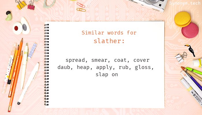 Synonyms for Slather